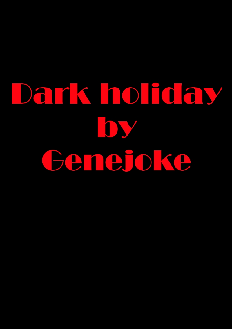 Dark holiday